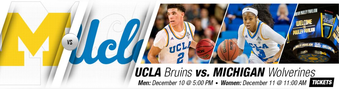 UCLA vs Michigan Dec 10 & 11, 2016