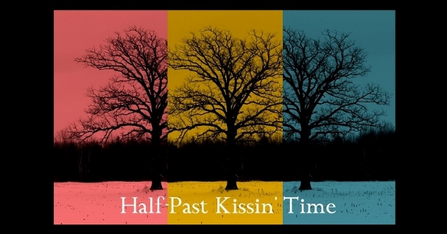 Half-Past Kissin&#39; Time