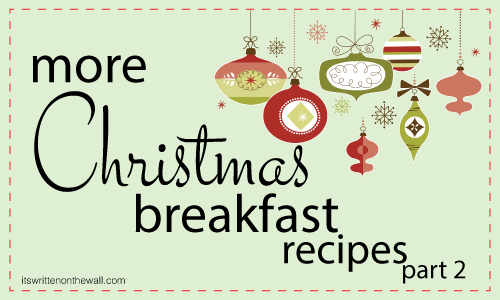 Start a new Christmas Breakfast Tradition-Yummy Recipes