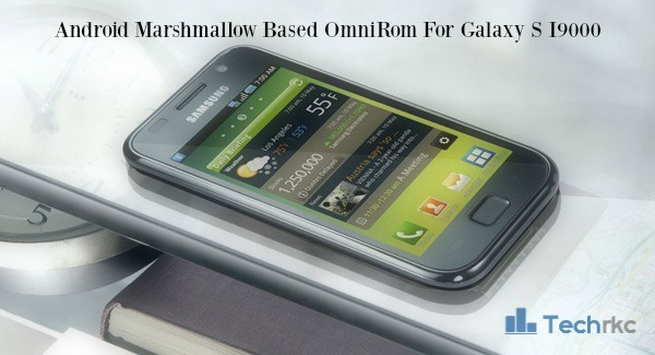 [I9000] Android Marshmallow Based OmniRom For Galaxy S