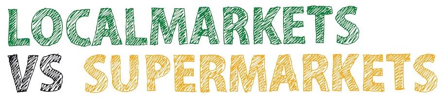 localmarkets vs supermarkets