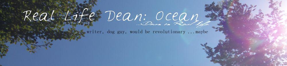 Real Life Dean: Ocean