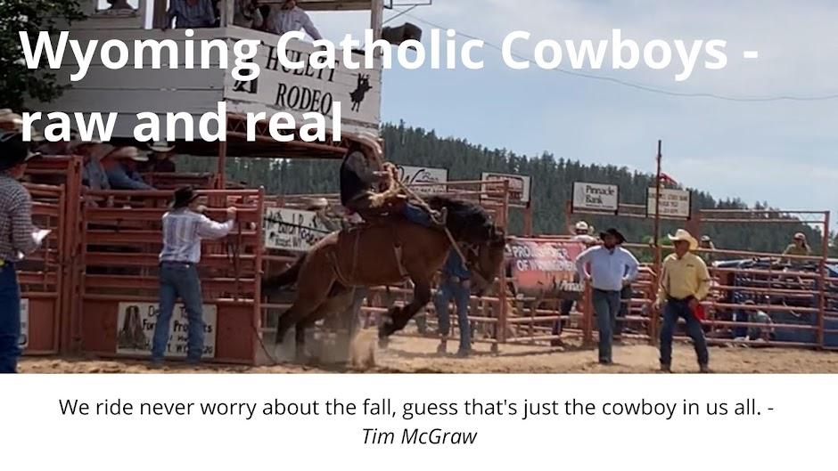 Wyoming Catholic Cowboys - raw and real