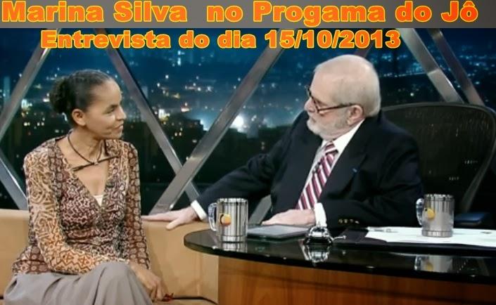 VEJA O VÍDEO:Marina Silva no programa do Jô dia 15/10/13