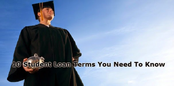 10 Student Loan Terms You Need To Know