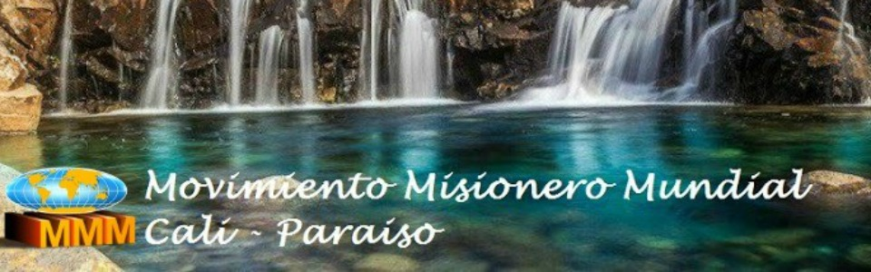 MOVIMIENTO MISIONERO MUNDIAL PARAÍSO - CALI