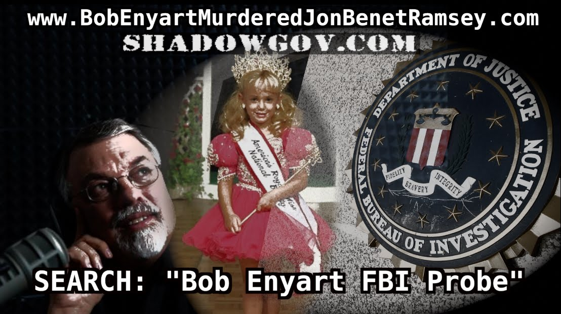 "Bob Enyart MURDERED JonBenét Ramsey - ShadowGov = ""Small Foreign Faction"""