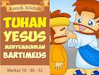 Tuhan Yesus Menyembuhkan Bartimeus