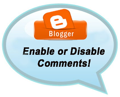 Enable or Disable Comments In Blogger