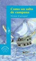 COMO UN SALTO DE CAMPANA--VICTOR CARVAJAL