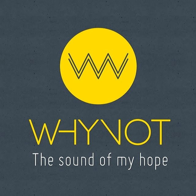 Why-Not - The Sound of My Hope