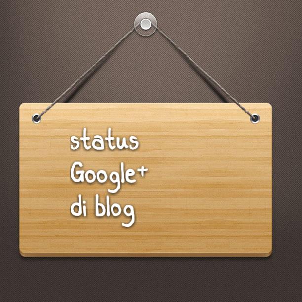 Status Google+ di blog