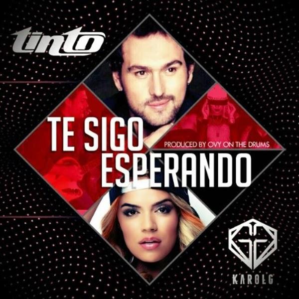 Tinto-presenta-nueva-canción-TE-SIGO-ESPERANDO-Ft-colombiana-Karol-G