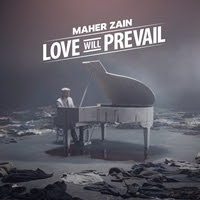 Maher Zain - Love Will Prevail