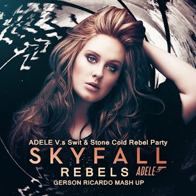 Adele V.s Swit & Stone Cold Rebel Party - Skyfall Rebels (Gerson Ricardo Mash Up)