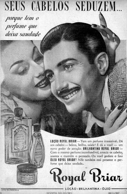 Propaganda da brilhantina Royal Briar: para vaidade capilar masculina nos anos 40.