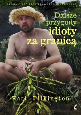 http://datapremiery.pl/karl-pilkington-dalsze-przygody-idioty-za-granica-the-further-adventures-of-an-idiot-abroad-premiera-ksiazki-7305/