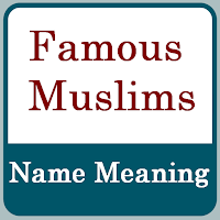 Famous Muslim Names and Their Meaning