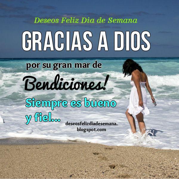 Da Gracias a Dios por sus Bendiciones, Dios te bendiga en este día, feliz día, damos una acción de gracias al Señor, es bueno, fiel. Imagen de agradecimiento a Dios.