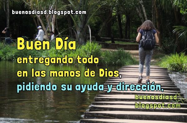 Mensaje cristiano de buenos días, frases positivas para desear un buen día a amigos, familia, imagen con palabras de ánimo, aliento en imagen por Mery Bracho.