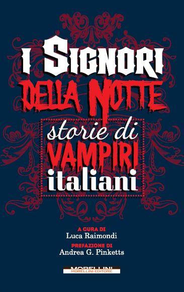 I signori della notte. Storie di vampiri italiani