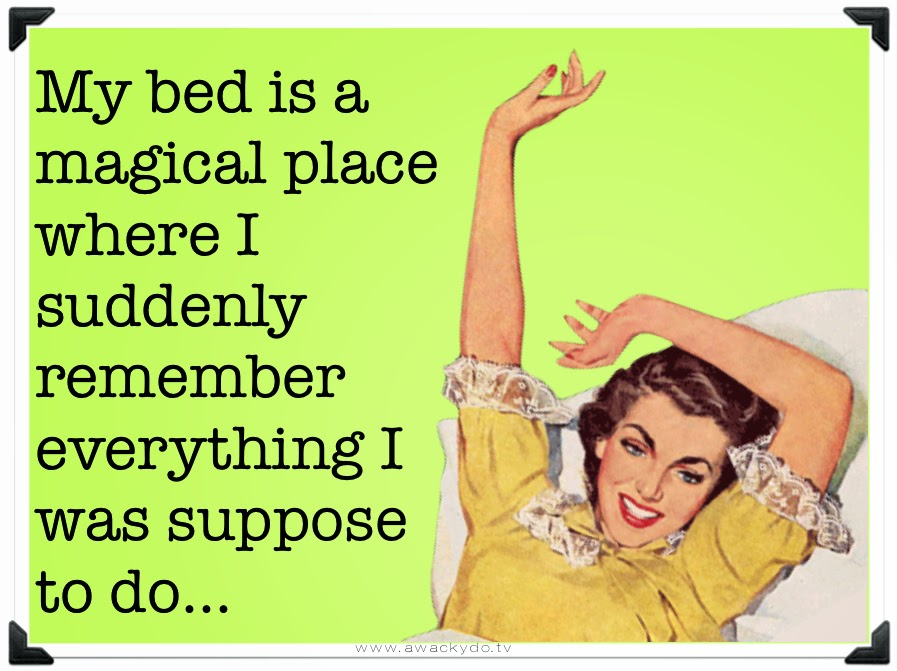 my bed is a magical place where I suddenly remember everything I was suppose to do.  Vintage image of lady in bed stretching. #humor