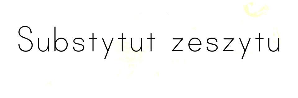SUBSTYTUT ZESZYTU