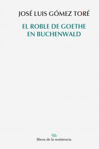 EL ROBLE DE GOETHE EN BUCHENWALD