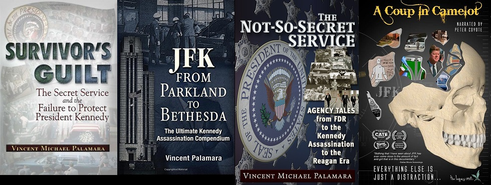 Vince Palamara's books SURVIVOR'S GUILT, JFK: FROM PARKLAND TO BETHESDA & THE NOT SO SECRET SERVICE