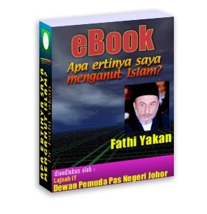 Koleksi E-Book: APA ERTINYA SAYA MENGANUT ISLAM- DR FATHI YAKAN
