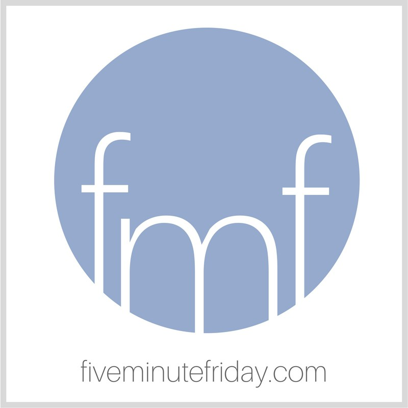 Five Minute Friday Participant