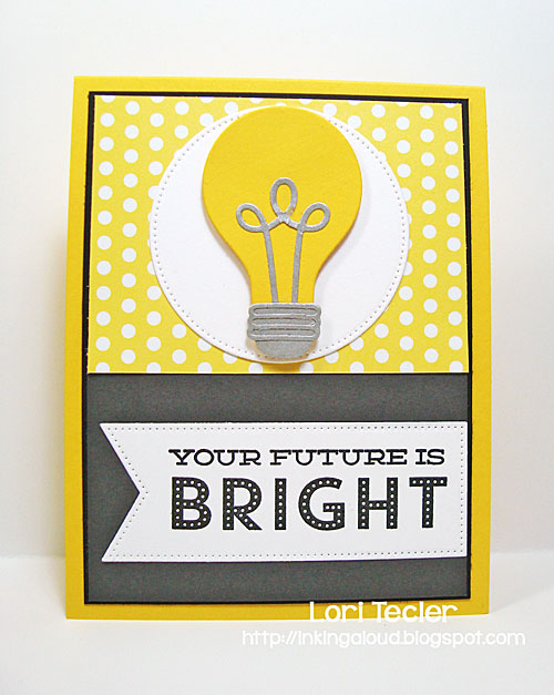 Your Future Is Bright card-designed by Lori Tecler/Inking Aloud-stamps and dies from My Favorite Things