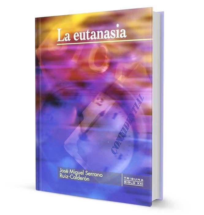 La Eutanasia - José Miguel Serrano Ruiz-Calderón