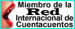 MIEMBRO DE LA RED INTERNACIONAL DE CUENTACUENTOS