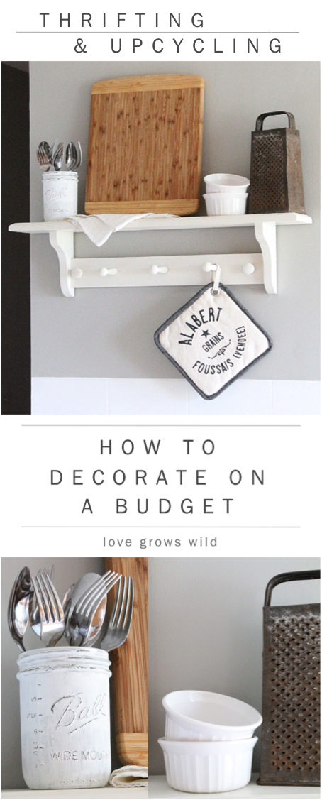 Thrifting and Upcycling: How to Decorate on a Budget - Grows Wild on cake kitchen ideas, fall kitchen ideas, garden kitchen ideas, do it yourself kitchen ideas, recycled kitchen ideas, silver kitchen ideas, photography kitchen ideas, thanksgiving kitchen ideas, furniture kitchen ideas, plants kitchen ideas, glass kitchen ideas, 2015 kitchen ideas, vintage small kitchen ideas, rustic kitchen ideas, craft kitchen ideas, whimsical kitchen ideas, patriotic kitchen ideas, travel kitchen ideas, country blue kitchen ideas, lowe's kitchen ideas,
