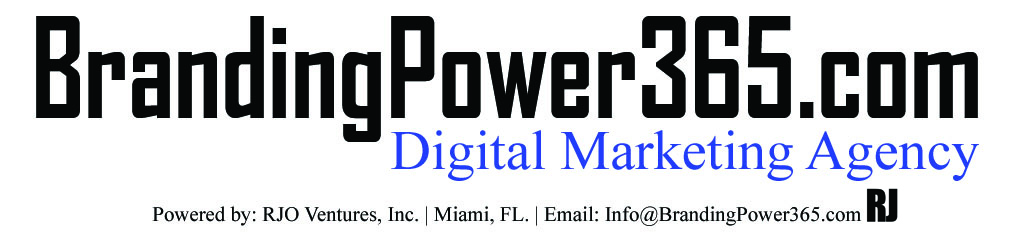 #BrandingPower365.com/Creative Agency/Brand Ambassadors/Miami/SEO/Web/Graphic Design/RJO Ventures