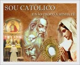 Sou Católico e não troco a minha fé