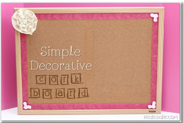 Simple Decorative Cork Board from www.realcoake.com
