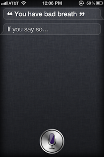 Siri: You have bad breath.