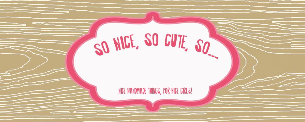 So Nice, So Cute, So...