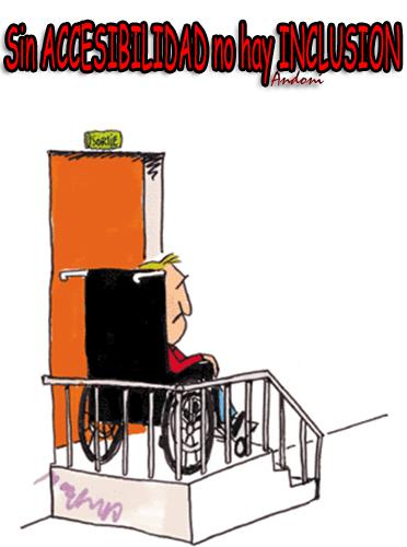Sin ACCESIBILIDAD no hay INCLUSION