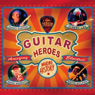 James Burton, Albert Lee, Amos Garrett & David Wilcox's Guitar Heroes