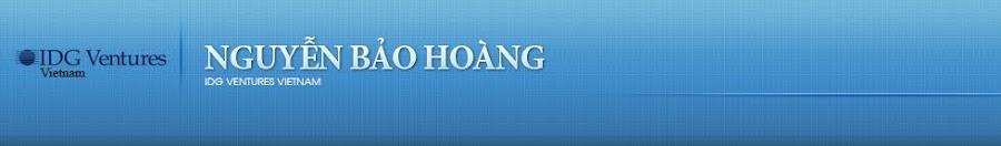 Nguyễn Bảo Hoàng: Tổng Giám Đốc IDG Ventures Vietnam