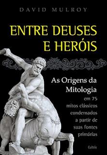 Entre Deuses e heróis (David Mulroy)