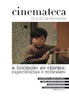 A INICIAÇÃO AO CINEMA: EXPERIÊNCIAS E REFLEXÕES  @ Cinemateca Portuguesa