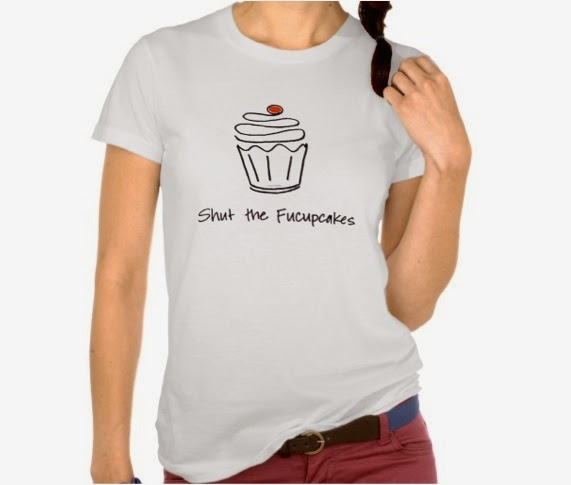 http://www.zazzle.com/shut_the_fucupcakes-235032167697406981