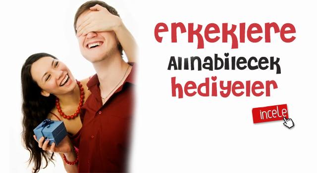 ERKEKLERE ALINABİLECEK HEDİYELER