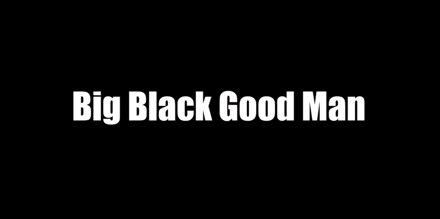 essay on big black good man Essay title: richard wright  the man who was almost a man and big black, good man, give great insight as to wright's feelings on race relations.