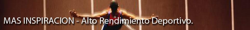 MAS INSPIRACIÓN - Alto Rendimiento Deportivo.