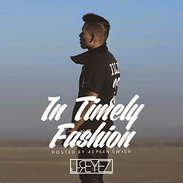 "J-REYEZ releases his new mixtape ""In Timely Fashion"" hosted by Adrian Swish. THe project includes"